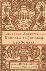 Universal Aspects of the Kabbalah and Judaism - Leo Schaya
