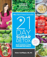 The 21-Day Sugar Detox : Bust Sugar and Carb Cravings Naturally - Diane Sanfilippo