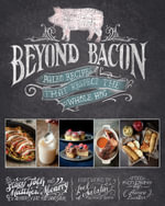 Beyond Bacon : Paleo Recipes That Respect the Whole Hog - Matthew McCarry