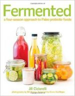 Fermented : A Four Season Approach to Paleo Probiotic Foods - Jill Ciciarelli