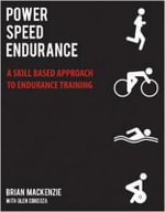Power, Speed, Endurance : A Skill-Based Approach to Endurance Training - Glen Cordoza