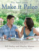Make it Paleo : Over 200 Grain Free Recipes for Any Occasion - Hayley Mason