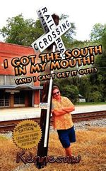 I Got the South in My Mouth! (and I Can't Get It Out!) - Kennesaw Taylor