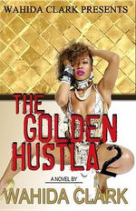 The Golden Hustla 2 - Wahida Clark