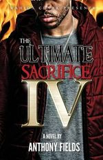 The Ultimate Sacrifice Part 4 - Anthony Fields