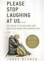 Please Stop Laughing at Us... : The Sequel to the New York Times Bestseller Please Stop Laughing at Me... - Jodee Blanco
