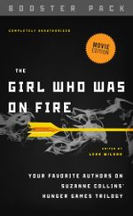 The Girl Who Was on Fire - Booster Pack : Your Favorite Authors on Suzanne Collins' Hunger Games Trilogy