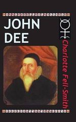 John Dee - Charlotte Fell-Smith