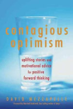 Contagious Optimism : Uplifting Stories and Motivational Advice for Positive Forward Thinking - David Mezzapelle
