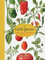 The Edible Garden : How to Have Your Garden and Eat It, Too - Alys Fowler