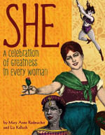 She : A Celebration of Greatness in Every Woman - Mary Anne Radmacher