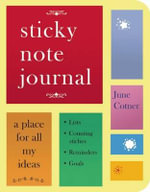 Sticky Note Journal : A Place for All My Ideas - June Cotner