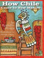 How Chile Came to New Mexico - Rudolfo A Anaya