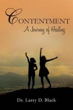 Contentment : A Journey of Healing - Larry D Black