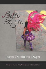 Belle Laide : Poems - Joanne Dominique Dwyer