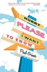 Hurry Please I Want to Know - Paul Griner