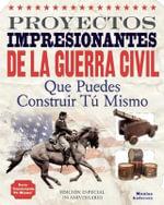 Proyectos Impresionantes de la Guerra Civil : Que Puedes Construir Tu Mismo - Maxine Anderson