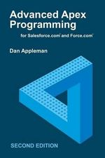 Advanced Apex Programming for Salesforce.com and Force.com - Dan Appleman
