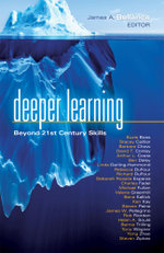 Deeper Learning : Beyond 21st Century Skills