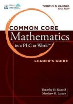 Common Core Mathematics in a PLC at Work - Timothy D Kanold