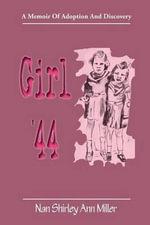 Girl '44 : A Memoir of Adoption and Discovery - Nan Shirley Ann Miller