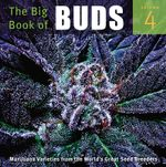 The Big Book of Buds : More Marijuana Varieties from the World's Great Seed Breeders