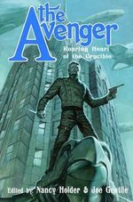 The Avenger : Roaring Heart of the Crucible - E. M. Gist