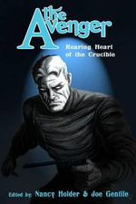 The Avenger : Roaring Heart of the Crucible - Jay Piscopo