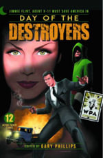 Day of the Destroyers : Jimmie Flint, Agent X11 Must Save America Novel - Ron Fortier