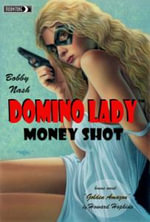 Domino Lady : Money Shot Novel - Bobby Nash