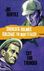 Sherlock Holmes & Kolchak the Night Stalker : Cry for Thunder - Joe Gentile