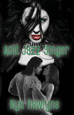 Acid Jazz Singer : Book One of the Hunger Hurts Series - Nya Rawlyns