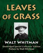 Leaves Of Grass : Unabridged Special Collectors Edition [With Preface By Walt Whitman] - Walt Whitman