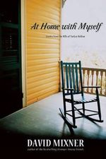 At Home with Myself : Stories from the Hills of Turkey Hollow - David Mixner