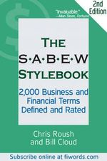 The SABEW Stylebook : 2,000 Business & Financial Terms Defined & Rated - Chris Roush