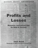 Profits and Losses : Business Journalism and Its Role in Society - Chris Roush