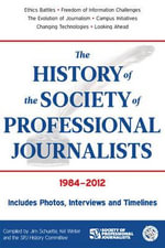 The History of the Society of Professional Journalists : 1984-2012 - Jim Schuette