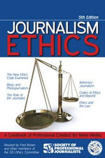 Journalism Ethics : A Casebook of Professional Conduct for News Media