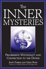Inner Mysteries : Progressive Witchcraft & Connection to the Divine - Janet Farrar