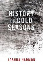 History of Cold Seasons - Joshua Harmon