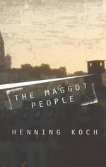 The Maggot People - Henning Koch