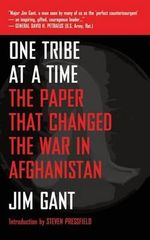 One Tribe at a Time : The Paper That Changed the War in Afghanistan - Jim Gant