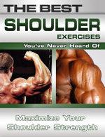 The Best Shoulder Exercises You've Never Heard Of : Maximize Your Shoulder Strength - Nick Nilsson