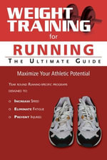 Weight Training for Running : The Ultimate Guide - Rob Price