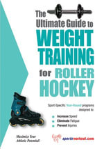 The Ultimate Guide to Weight Training for Roller Hockey - Rob Price