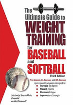 The Ultimate Guide to Weight Training for Baseball & Softball - Rob Price