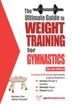 The Ultimate Guide to Weight Training for Gymnastics - Rob Price