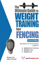 The Ultimate Guide to Weight Training for Fencing - Rob Price