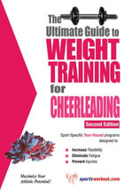 The Ultimate Guide to Weight Training for Cheerleading - Rob Price
