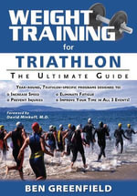 Weight Training for Triathlon : The Ultimate Guide - Ben Greenfield